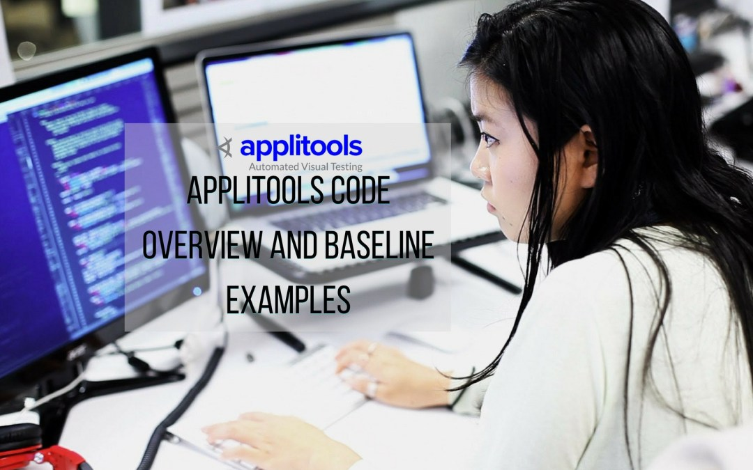 Applitools Code Overview and Baseline Examples