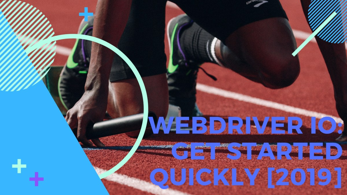 WebDriverIO: Get started quickly [2019]