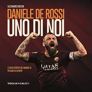 Daniele De Rossi Uno di noi