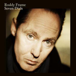 RODDY FRAME - Seven Dials