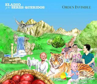 ELADIO Y LOS SERES QUERIDOS - Orden invisible