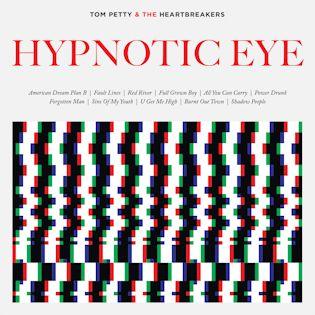 TOM PETTY & THE HEARTBREAKERS - Hypnotic Eye