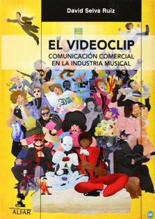 El videoclip, comunicación comercial en la industria musical