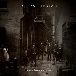Lost on the River - The New Basement Tapes