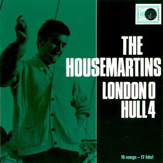 THE HOUSEMARTINS - London 0 Hull 4 (portada)