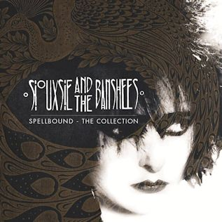 Siouxsie & The Banshees - Spellbound The Collection