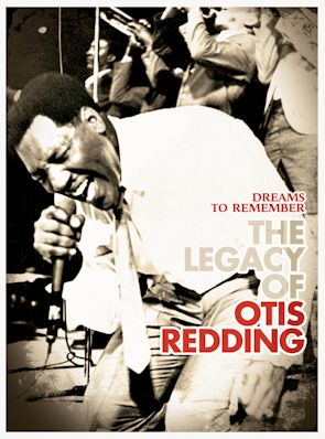 DREAMS TO REMEMBER, THE LEGACY OF OTIS REDDING cartel