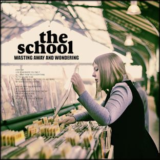 THE SCHOOL - Wasting Away and Wondering