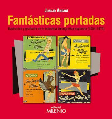 Fantásticas portadas. Ilustración y grafismo en la industria discográfica española (1954-1979)