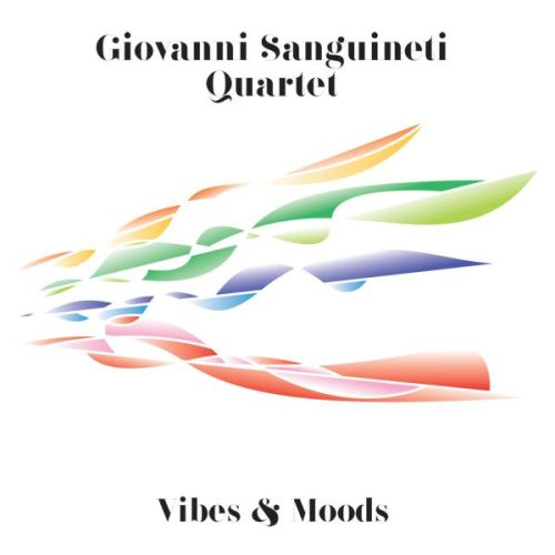 Giovanni Sanguineti Quartet 'Vibes And Moods'