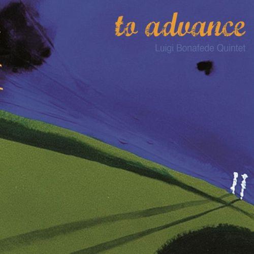 Luigi Bonafede 'To Advance'