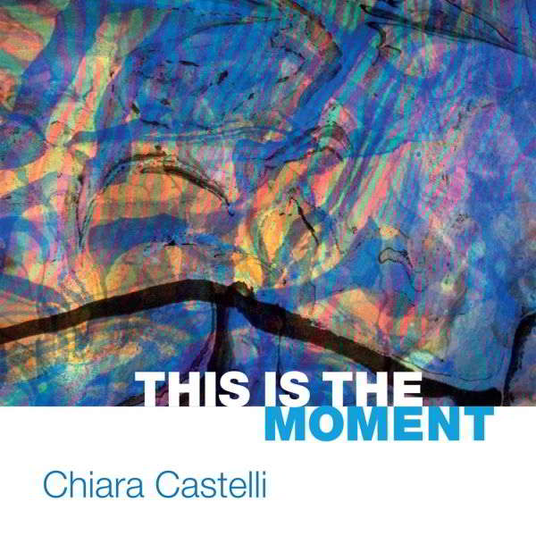 Chiara Castelli This is the moment