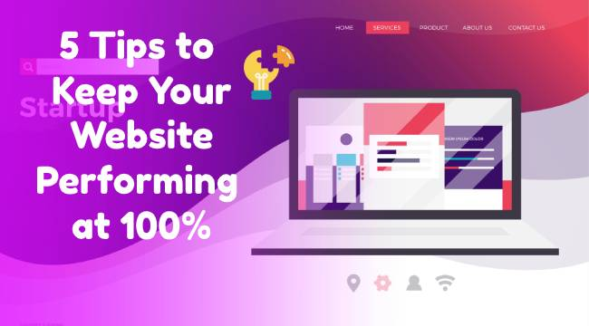 5 Tips to Keep Your Website Performing at 100