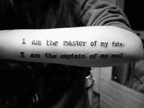 tattoo-quotes-i-am-the-master-of-my-fate-i-am-the-captain-of-my-soul