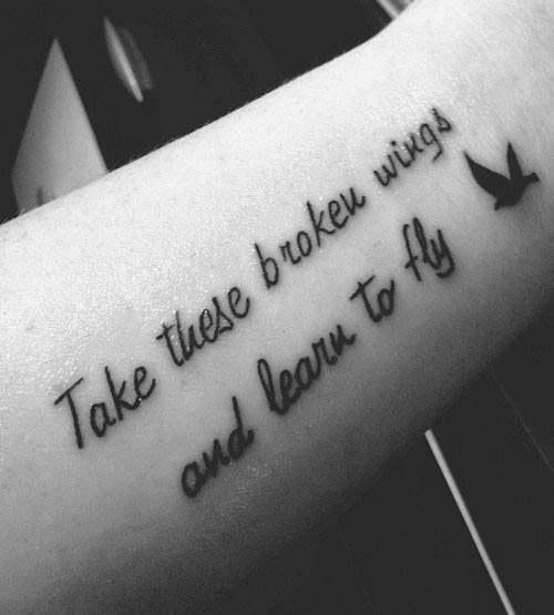 tattoo-quotes-take-these-broken-wings-and-learn-to-fly