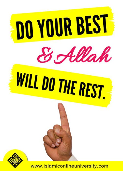 do your best and allah will do the rest