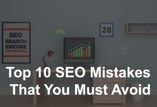 Photo of Top 10 SEO Mistakes That You Must Avoid