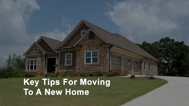 Key-Tips-For-Moving-To-A-New-Home