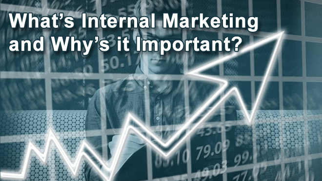 What's Internal Marketing and Why's it Important
