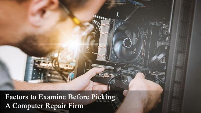 Factors-to-Examine-Before-Picking-A-Computer-Repair-Firm