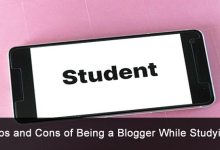 Photo of Pros and Cons of Being a Blogger While Studying