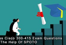 Photo of Pass Cisco 300-415 Exam Questions By The Help Of SPOTO