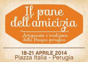Il pane dell'amicizia a Perugia del 18 al 21 aprile