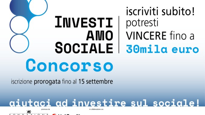 """Concorso """"InvestiAMOsociale"""", termini prorogati al 15 settembre. Più tempo agli Enti del Terzo settore per il progetto"""