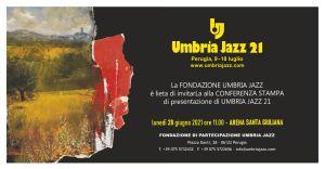 28 giugno, Umbria Jazz 2021 presentazione programma Arena Santa Giuliana