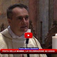 Padre Mauro Gambetti ad Assisi, la sorgente di ogni maternità e paternità è in Dio