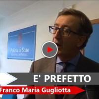 Ex questore di Perugia,Carmelo Gugliotta, è diventato Prefetto
