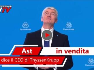 Video del CEO di ThyssenKrupp, vuole vendere Ast di Tern