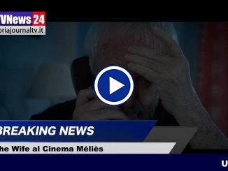 The Wife - Vivere nell'ombra, al Cinema Mélies di Perugia dal 4 al 9 ottobre 2018