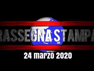 Sfoglia, leggi, scarica e guarda la video rassegna stampa del 24 marzo 2020