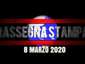 La video rassegna stampa dell'8 marzo 2020