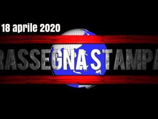 La rassegna stampa del 18 di aprile 2020, sabato, prime pagine