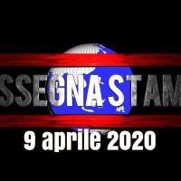 Giornali locali e nazionali rassegna stampa di giovedì 9 aprile 2020