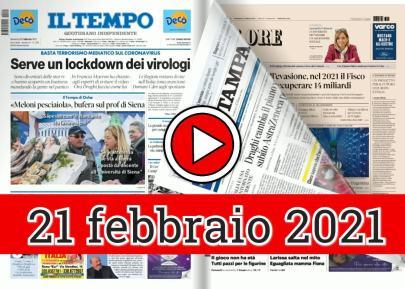 Rassegna stampa 21 febbraio 2021 domenica, prime dei giornali in pdf