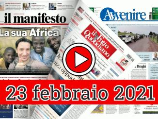Rassegna stampa 23 febbraio 2021 domenica, prime dei giornali in pdf