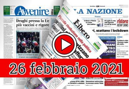 26 febbraio 2021, la video rassegna stampa dei giornali in pdf