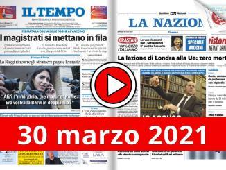 30 marzo 2021 la video rassegna stampa prime pagine in pdf