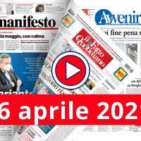 La video rassegna stampa del 16 aprile 2021, prime in pdf