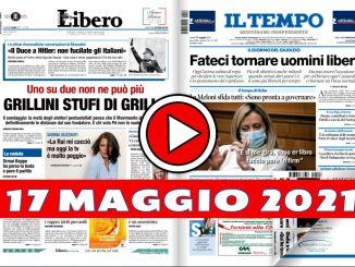 Video rassegna stampa del 17 maggio 2021, giornali in pdf prime pagine