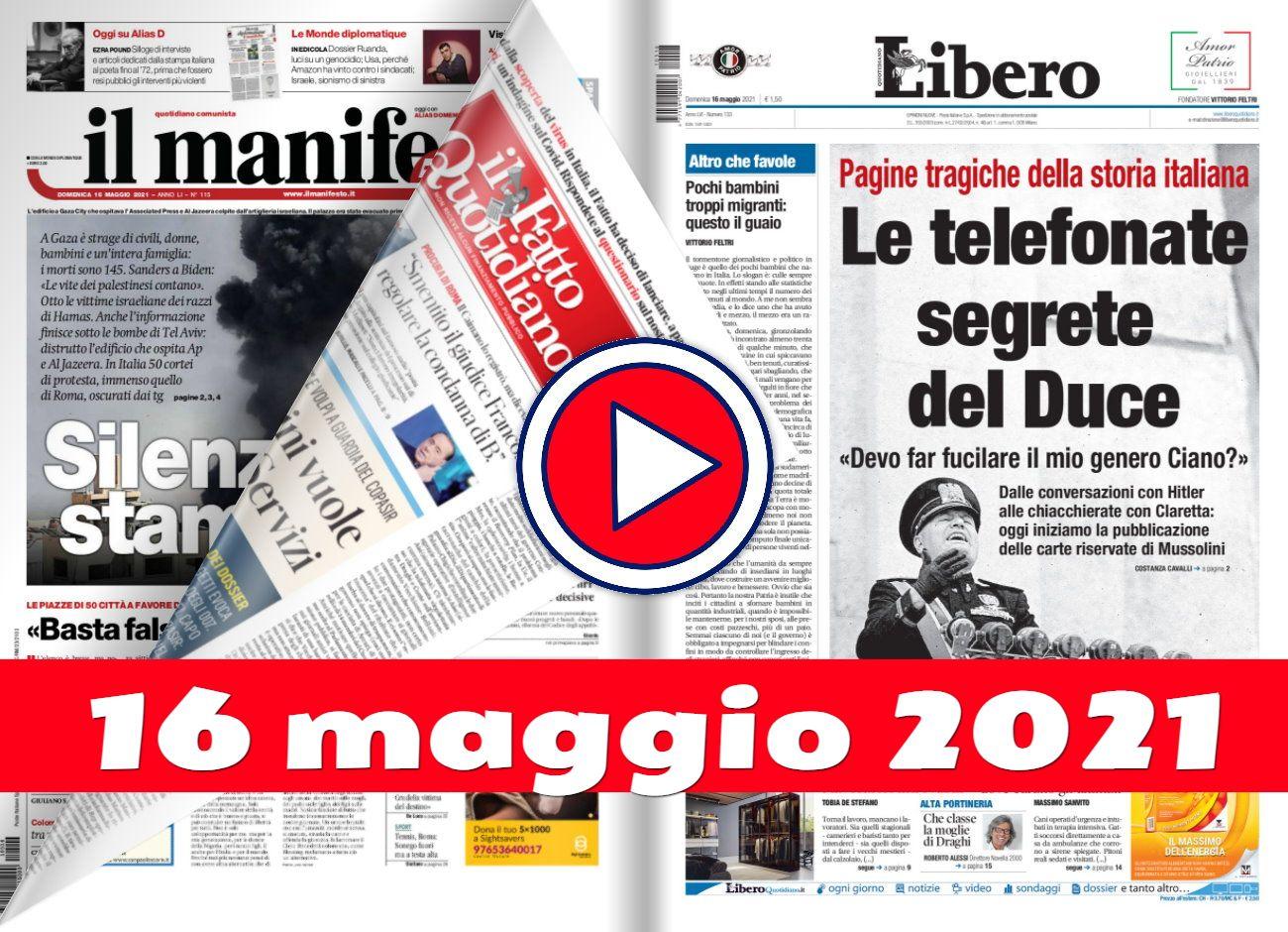Video rassegna stampa del 16 maggio 2021, giornali in pdf prime pagine