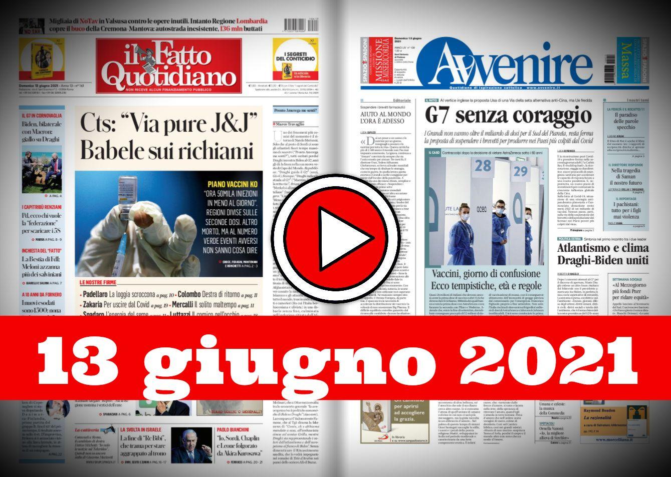 Video rassegna stampa giornali pdf sfogliabili prime pagine 13 giugno 2021