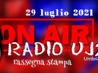 Radio Uj24 - Rassegna stampa audio da scaricare 29 luglio 2021