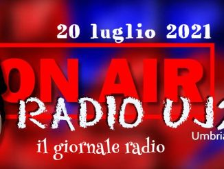 Radio Uj24 - Il giornale radio dell'Umbria, 20 luglio 2021, in podcast da scaricare