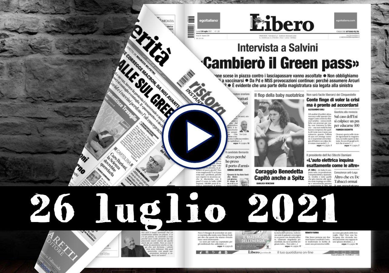 Video rassegna stampa, giornali in pdf, prime del 26 luglio 2021