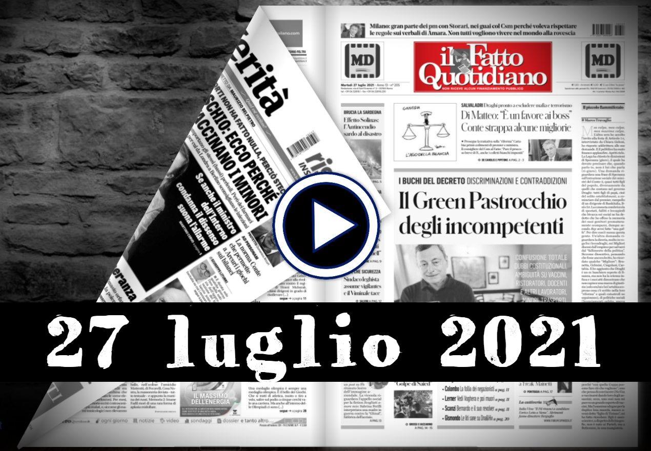 Video rassegna stampa del 27 luglio 2021, giornali in pdf, prime di copertina
