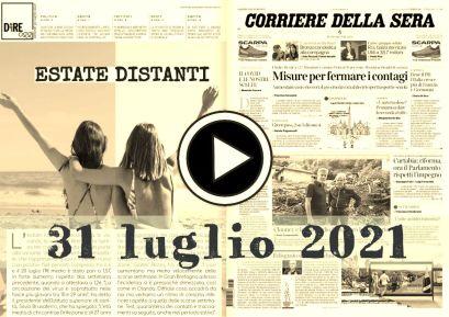 Rassegna stampa da sfogliare prime pagine in pdf giornali del 31 luglio 2021
